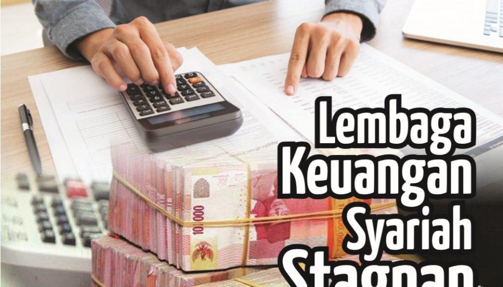 Lembaga Keuangan Syariah Stagnan